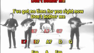 Don ´t bother me Beatles best karaoke instrumental lyrics chords