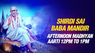 Shirdi Sai Baba Mandir - Afternoon Madhyan Full Aarti by Parmodh Medhi