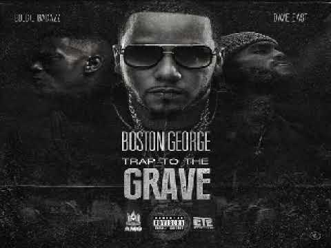 Boston George - Trap To The Grave (Feat. Boosie BadAzz & Dave East)