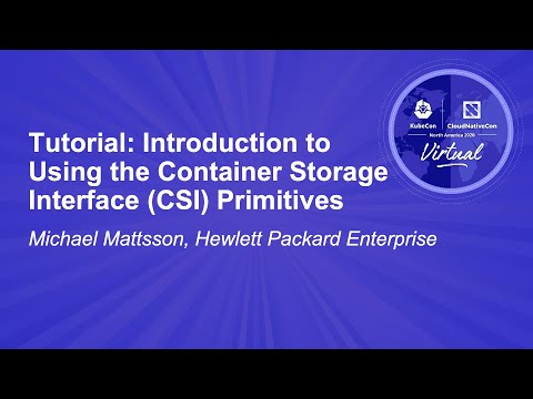 Image thumbnail for talk Tutorial: Introduction to Using the Container Storage Interface (CSI) Primitives
