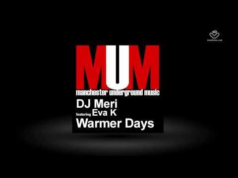 DJ Meri ft Eva K - Warmer Days + Mark Holmes / Spin Science Rmx - MUM068