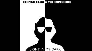 Norman Dawn & The Experience - Light In My Dark
