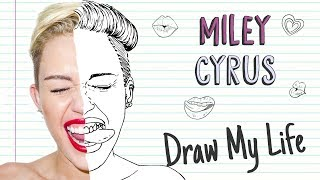 MILEY CYRUS | Draw My Life