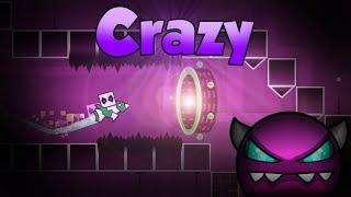 Geometry Dash [MEDIUM DEMON] - Crazy (100%) By: -