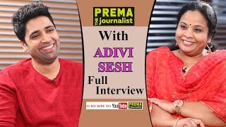 Adivi Sesh - Evaru Special Emotional Interview by #PremaTheJournalist - #9