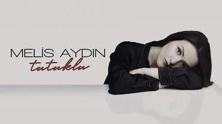 Melis Aydin - Tutuklu (Zalim Istanbul Dizi Versiyonu)