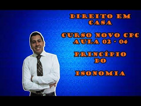 AULA 02 - PARTE 4 PRINCÍPIO DA ISONOMIA NO NOVO CÓDIGO DE PROCESSO CIVIL DIREITO EM CASA