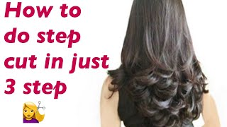 How To Do Step Cut in Just 3 Steps || घर पर कैसे काटे 3 स्टेप || Love Your Look