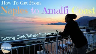 HOW TO GET FROM NAPLES TO AMALFI COAST | PRAIANO ITALY TRAVEL GUIDE