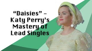 """""""Daisies"""" - Katy Perry's Mastery of Lead Singles"""