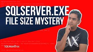 sqlservr.exe file size mystery by Amit Bansal