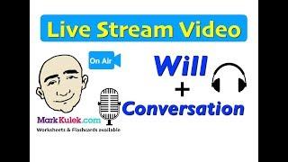 Mark Kulek Live Stream - 13 | Will - Uses and Conversation | English For Communication | ESL