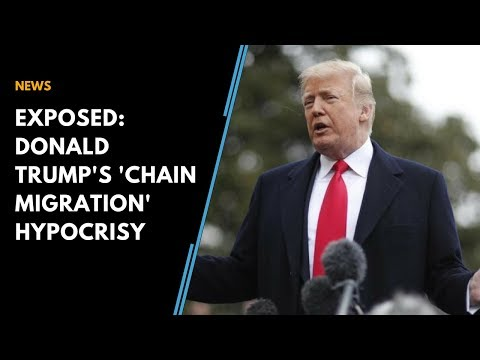 EXPOSED: Donald Trump's 'chain migration' hypocrisy