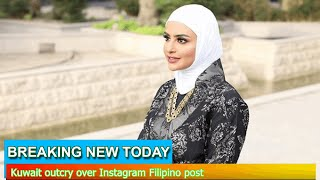 Breaking News - Kuwait outcry over Instagram Filipino post