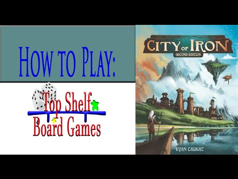 Top Shelf Board Games How to Play City of Iron (2nd Edition) in 10 minutes