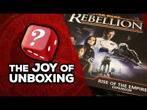 The Joy of Unboxing: Star Wars: Rebellion Rise of the Empire