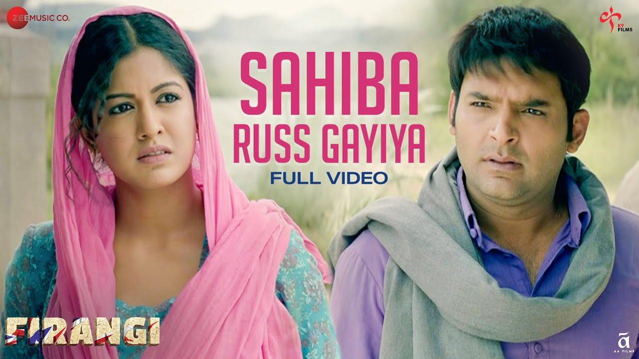 Sahiba Russ Gayiya - Full Video | Firangi | Kapil Sharma & Ishita Dutta | Rahat Fateh Ali Khan| Rahat Fateh Ali Khan Lyrics