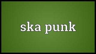 Ska punk Meaning