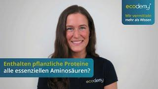 Enthalten pflanzliche Proteine alle essenziellen Aminosäuren? [vegan = Proteinmangel?]