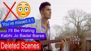 Deleted Scenes Of I'll be wating Kabhi Jo Badal Barse