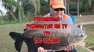 Programa Fishingtur na TV 174 - Pesqueiro Tio Oscar