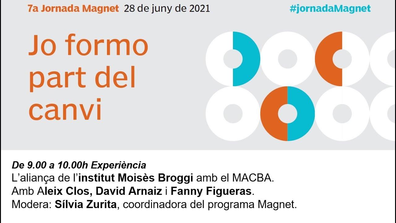 7a Jornada Magnet: l'aliança de l'Institut Moisès Broggi amb el MACBA