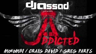 DJ Assad   Addicted feat  Mohombi, Craig David & Greg Parys)