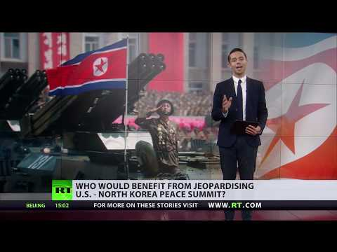 Who would benefit from jeopardizing US-N.Korea peace summit?