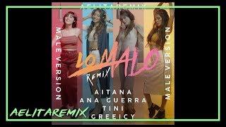 Aitana, Ana Guerra   Lo Malo (Remix) Ft. TINI & Greeicy [Male Version]