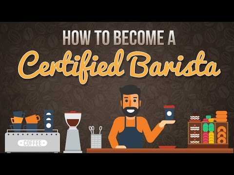 How to Become a Certified Barista - When you do what you love, it's ...