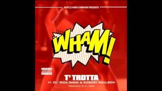 T'trotta - WHAM ft El'Rida Chick & Robert Paulson