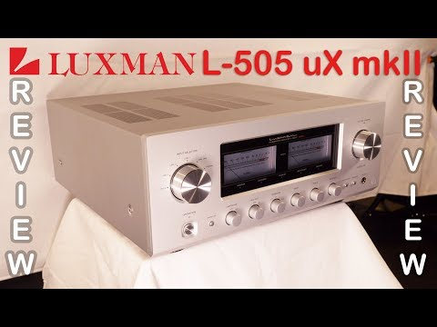 Luxman L 505 uX MK II HiFi Integrated Amplifier Review