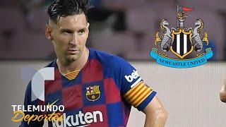 El Proyecto De Newcastle Para Comprar A Lionel Messi   Telemundo Deportes