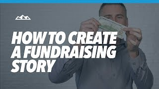 How To Create a Fundraising Story For Your Startup