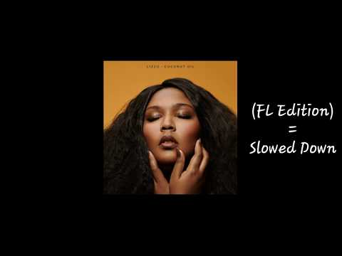 Lizzo - Good As Hell (FL Edition) Slowed Down [HD Audio]