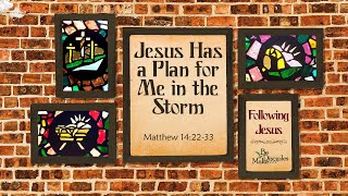 Jesus Has a Plan for Me in the Storm