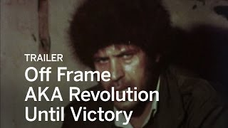 OFF FRAME AKA REVOLUTION UNTIL VICTORY Trailer