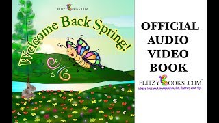 Welcome Back Spring! | Spring read aloud books for kids | Sing-Along | ages 3-7