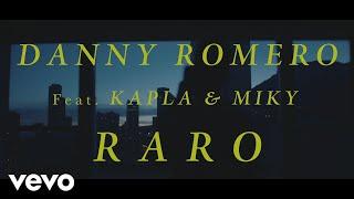 Danny Romero, Kapla Y Miky - Raro (Video Oficial)