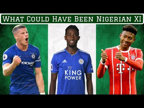 Nigeria XI If All Eligible Players Declared For Them