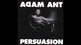 Persuasion - Adam Ant