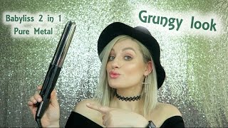 TUTORIAL| Grungy look cu Babyliss 2 in 1 Pure Metal