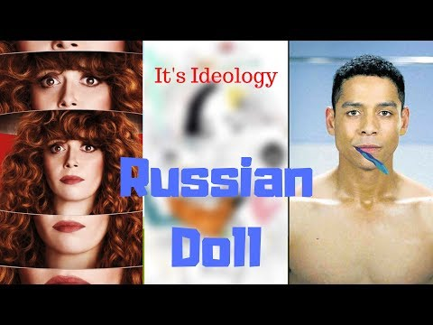 Russian Doll (Spoilers) || It's Ideology