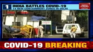 Top 5 COVID-19 Developments: 14 New Containment Zones In Delhi & More