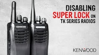 Disabling Super Lock on Kenwood Radios - GME Supply