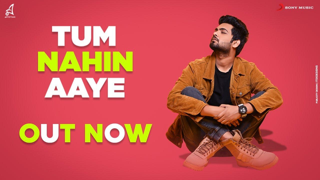 Tum Nahin Aaye Lyrics-Abir Lyrics