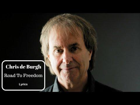 Chris De Burgh - The Road To Freedom (lyrics)