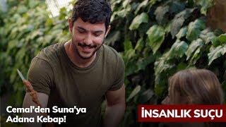 Cemal'den Suna'ya Adana Kebap! - İnsanlık Suçu 6. Bölüm