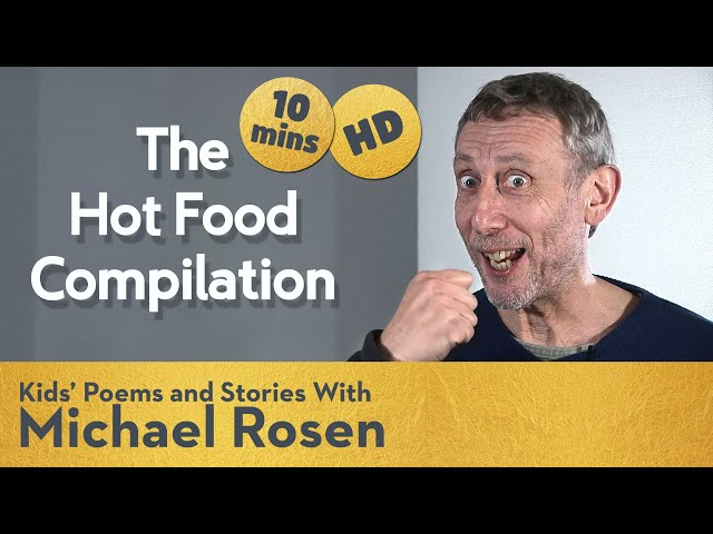Michael Rosen Hot Food Compilation | HD REMASTERED | Kids' Poems and Stories With Michael Rosen