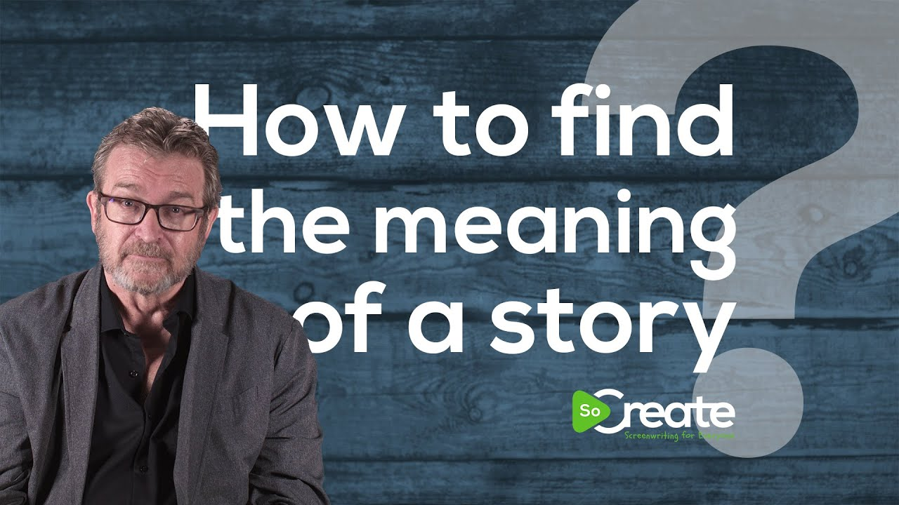 How to Find the Meaning of a Story